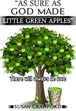 As Sure As God Made Little Green Apples: There will always be love