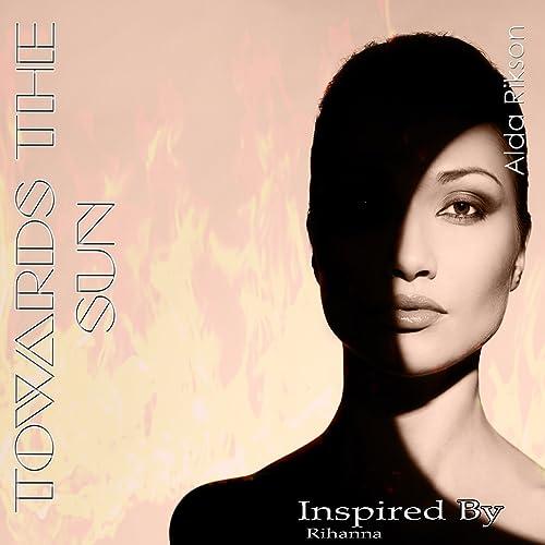 Towards The Sun Light Mix By Alda Rikson On Amazon Music
