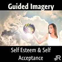 Guided Imagery - Meditation Music for Anxiety Relief, Inner Peace, Hamony, Deep Relaxation, Self Esteem & Self Acceptance