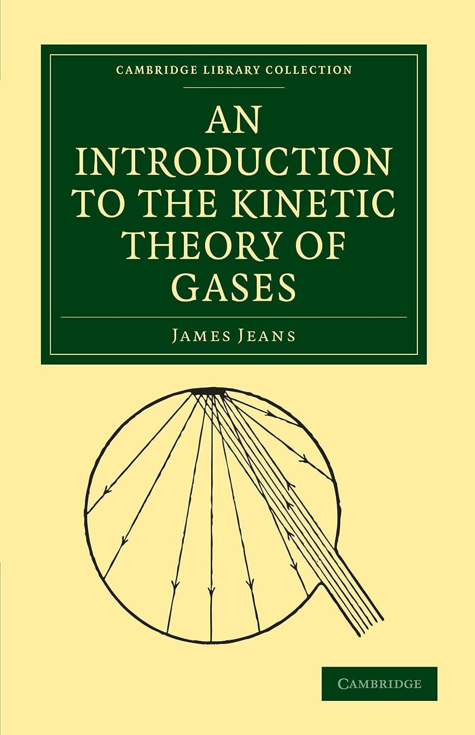頼む交通渋滞一般的に言えばAn Introduction to the Kinetic Theory of Gases (Cambridge Library Collection - Physical  Sciences)