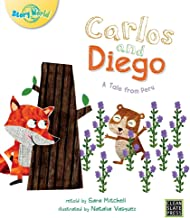Carlos and Diego: A Tale from Peru (Story World)
