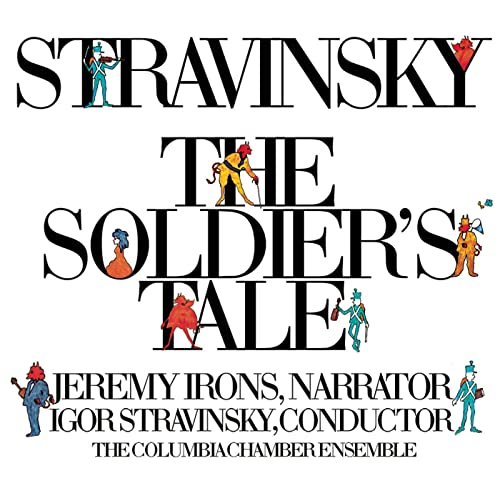 Stravinsky: The Soldier's Tale (Histoire du Soldat) (Complete) [Digital  Version] by Igor Stravinsky, Jeremy Irons, Columbia Chamber Ensemble,  Robert Craft on Amazon Music - Amazon.com