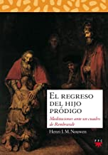 El regreso del hijo pródigo:  Meditaciones ante un cuadro de Rembrandt (Spanish Edition)