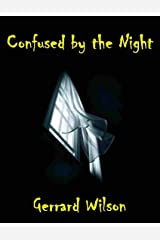 Confused By the Night Kindle Edition