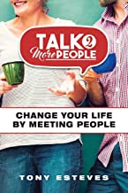 Talk2MorePeople: Change Your Life by Meeting People