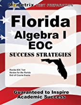 Florida Algebra I EOC Success Strategies Study Guide: Florida EOC Test Review for the Florida End-of-Course Exams