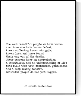 The Most Beautiful People Art Print | Elisabeth Kubler-Ross Quote Poster | Inspirational Artwork (8x10)