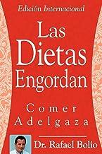 Las Dietas Engordan: Comer Adelgaza
