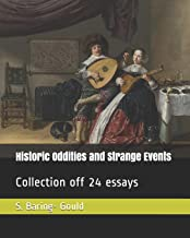 Historic Oddities and Strange Events: Collection off 24 essays