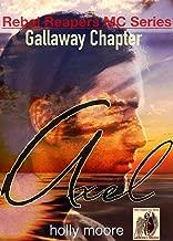 Rebel Reapers MC Series Gallaway Chapter: Axel Book Three