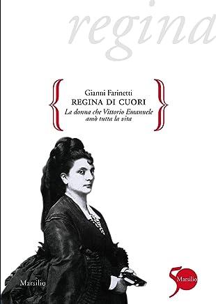Regina di cuori: La donna che Vittorio Emanuele amò tutta la vita (Gocce)