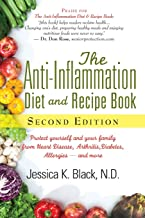 The Anti-Inflammation Diet and Recipe Book, Second Edition: Protect Yourself and Your Family from Heart Disease, Arthritis, Diabetes, Allergies, and More