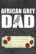 African Grey Dad Notebook Journal: 110 Blank Lined Paper Pages 6x9 Personalized Customized Notebook Journal Gift For African Grey Parrot Bird Owners and Lovers