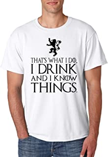 That's What I Do I Drink and I Know Things Men's T Shirt GOT Tyrion Graphic Humor Tee