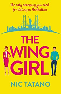 The Wing Girl: A laugh out loud romantic comedy (Harperimpulse Romcom)