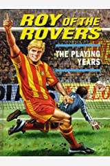Roy of the Rovers: The Playing Years Hardcover