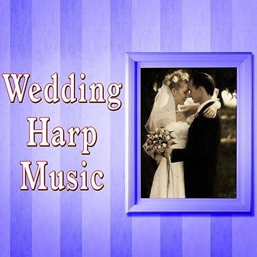 Wedding Harp Music by Wedding Music Ensemble on Amazon Music