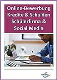 Online-Bewerbung, Kredite & Schulden, Sch�lerfirma & Social Media - mit Videosequenzen: Privatlizenz � kein Abo, keine Befristung, ... individuell ver�nderbare Word-Dateien