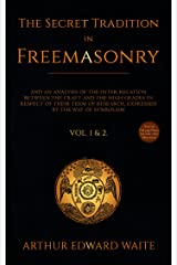 The Secret Tradition in Freemasonry, Volume 1 & Volume 2 (Complete) Kindle Edition
