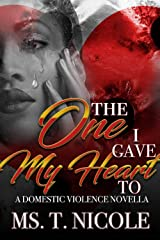 The One I Gave My Heart To: A Domestic Violence Novella Kindle Edition