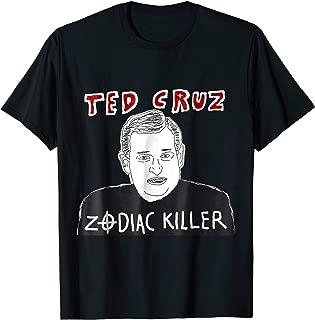 Ted Cruz Zodiac Killer T-Shirt Funny Conspiracy Theory Shirt