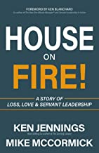 House on Fire!: A Story of Loss, Love & Servant Leadership