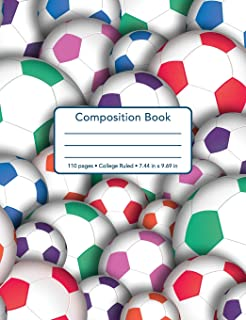 Composition Book - 110 Pages - College Ruled - 7.44 in x 9.69 in: Colored Soccer Ball Pattern Design - Back To School Note...