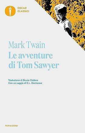 Le avventure di Tom Sawyer (Oscar classici Vol. 484)
