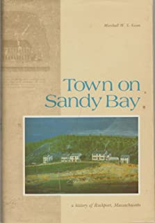 Town on Sandy Bay: A History of Rockport Massachusetts