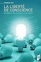 Livres La liberté de conscience: Histoire d'une notion et d'un droit PDF