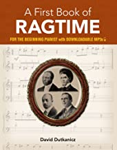 A First Book of Ragtime: 24 Arrangements for the Beginning Pianist with Downloadable MP3s (Dover Music for Piano)