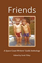 Friends: A Space Coast Writers' Guild Anthology