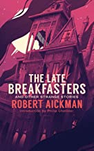 The Late Breakfasters and Other Strange Stories (Valancourt 20th Century Classics)