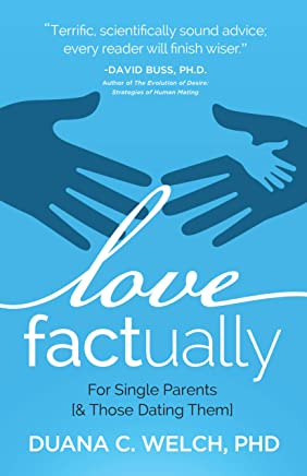 Love Factually for Single Parents: [& Those Dating Them] (English Edition)
