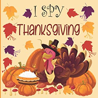 I Spy Thanksgiving: A fun Book for 2-7 Year Old About Autumn & Thanksgiving Great Gift Idea For Preschoolers & Kids & Kind...