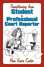 Transitioning from Student to Professional Court Reporter