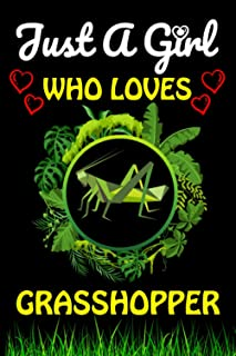 Just a Girl Who Loves Grasshopper: Grasshopper Animal Lover Composition Notebook/Gift It To Your Cute Girl, Sister, Daught...