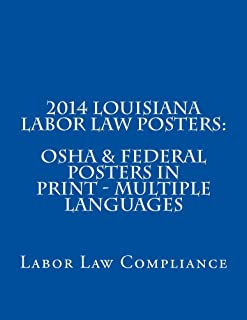 2014 Louisiana Labor Law Posters: OSHA & Federal Posters In Print - Multiple Languages