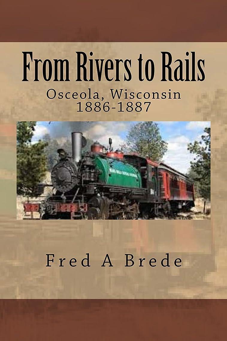 リンケージ川製油所From Rivers to Rails (Glacial Series) (English Edition)