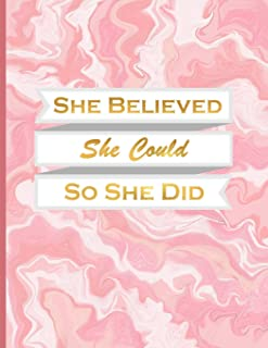 She Believed She Could so She Did: Journal/Notebook with 110 Inspirational Quotes Inside, XL 8.5x11 (21.5x28 cm) (Journals to Write in for Women)