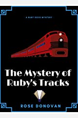 The Mystery of Ruby's Tracks (Ruby Dove Mysteries Book 5) Kindle Edition