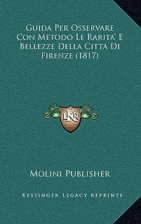 Guida Per Osservare Con Metodo Le Rarita' E Bellezze Della Citta Di Firenze (1817)