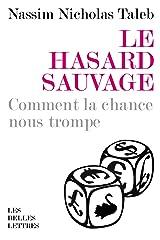 Le Hasard sauvage: Comment la chance nous trompe (Romans, Essais, Poésie, Documents) Format Kindle