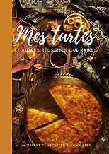 Mes tartes et autres réussites culinaires - Carnet de recettes à remplir - idée cadeau cuisine 106 pages A4: Cahier à Comp...