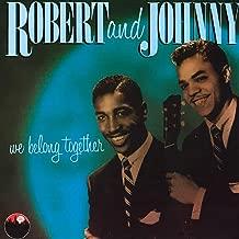 Best robert & johnny we belong together Reviews