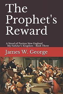 The Prophet's Reward: A Novel of Puritan New England (My Father's Kingdom - Book 3)