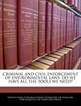 Criminal And Civil Enforcement Of Environmental Laws: Do We Have All The Tools We Need?
