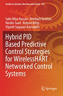 Hybrid PID Based Predictive Control Strategies for WirelessHART Networked Control Systems: 293