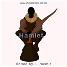 Hamlet Retold by E. Nesbit: Easy Shakespeare Stories