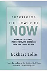 Practicing the Power of Now: Essential Teachings, Meditations, and Exercises from the Power of Now (English Edition) Format Kindle